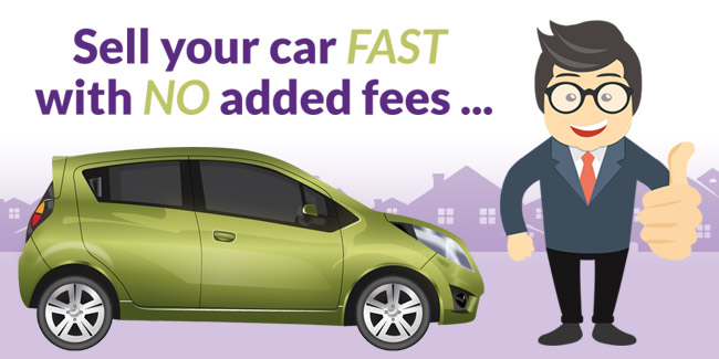 Sell your car FAST with NO added fees